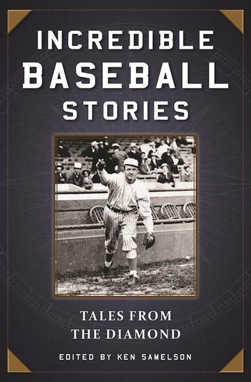 Incredible Baseball Stories - Tales from the Diamond - cover