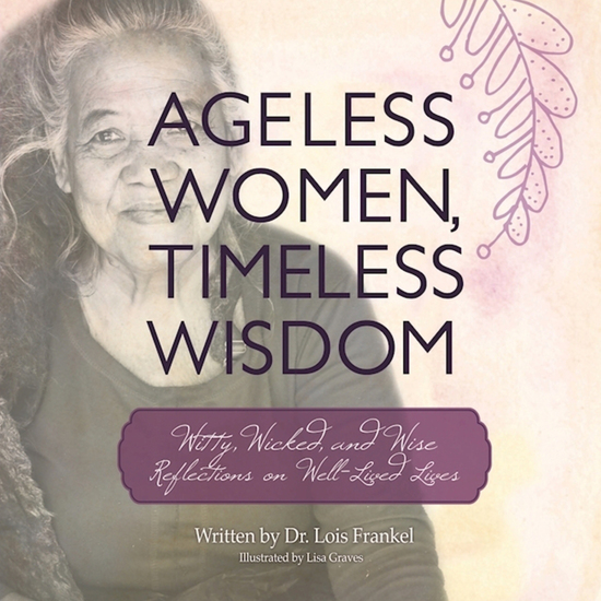 Ageless Women Timeless Wisdom - Witty Wicked and Wise Reflections on Well-Lived Lives - cover