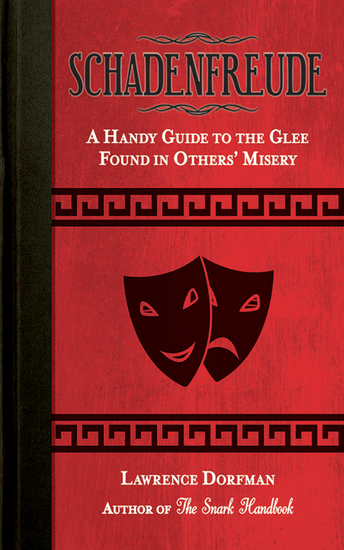 Schadenfreude - A Handy Guide to the Glee Found in Others' Misery - cover