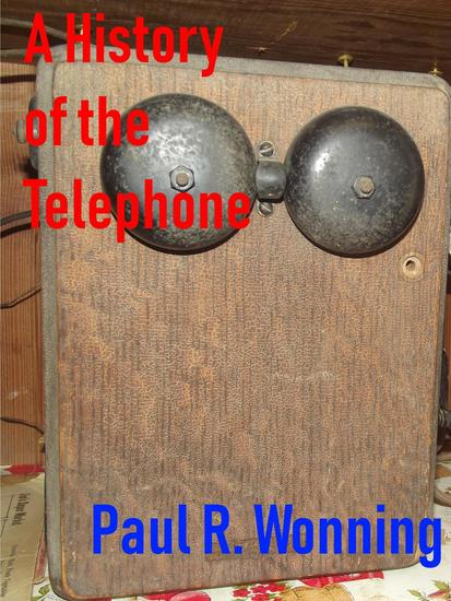 A History of the Telephone - History of Things Series #6 - cover