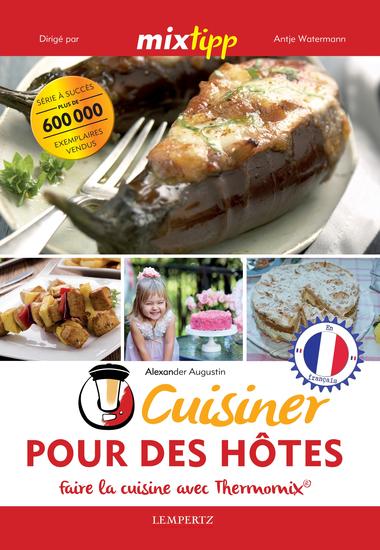 MIXtipp: Cuisiner Pour des Hôtes (francais) - faire la cuisine avec Thermomix® - cover