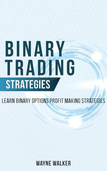 Binary Trading Strategies:Learn Binary Options Profit Making Strategies - cover