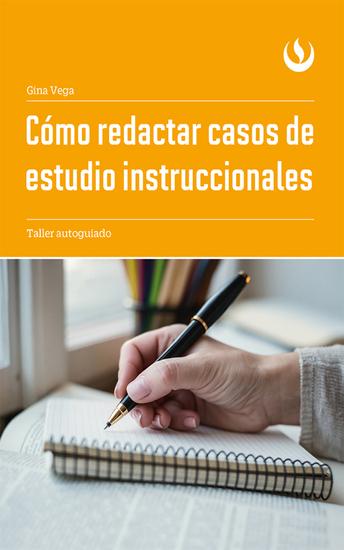 Cómo redactar casos de estudio instruccionales - Taller autoguiado - cover