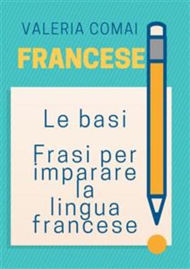 Francese - Le basi frasi per imparare la lingua francese - cover