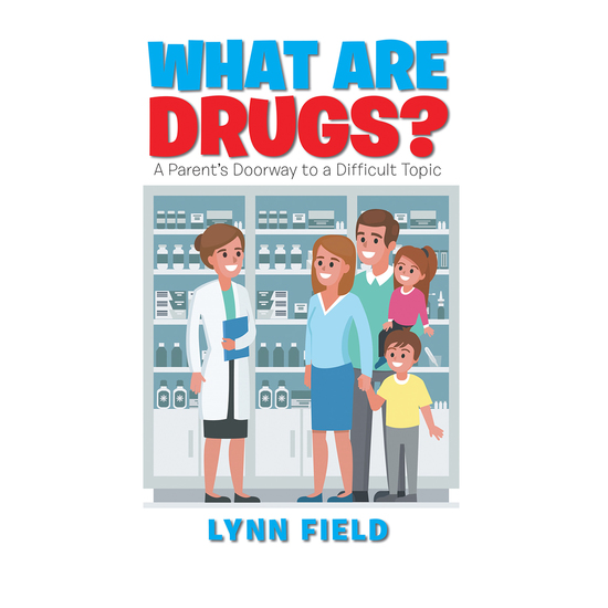 What Are Drugs? - A Parent'S Doorway to a Difficult Topic - cover