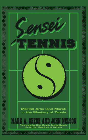 Sensei Tennis - Martial Arts (And More!) in the Mastery of Tennis - cover