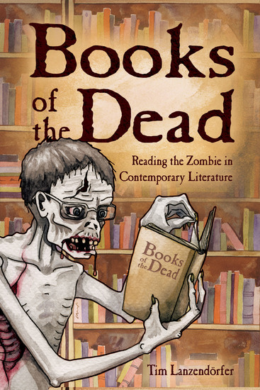 Books of the Dead - Reading the Zombie in Contemporary Literature - cover