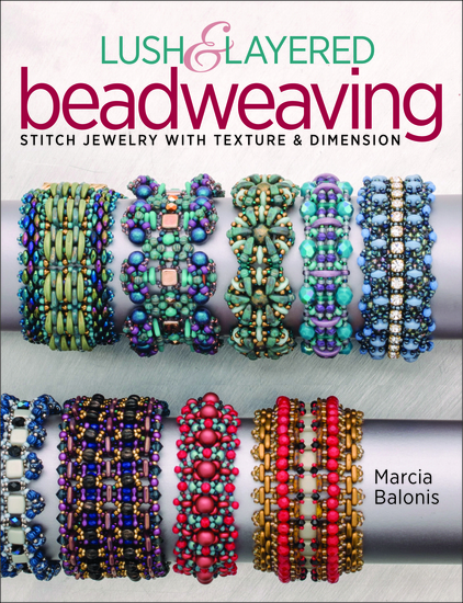 Lush & Layered Beadweaving - Stitch jewelry with textures & dimension - cover
