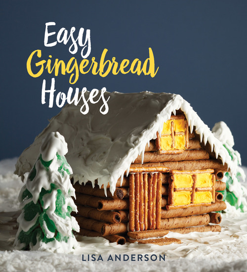 Easy Gingerbread Houses - Twenty-three No-Bake Gingerbread Houses for All Seasons - cover