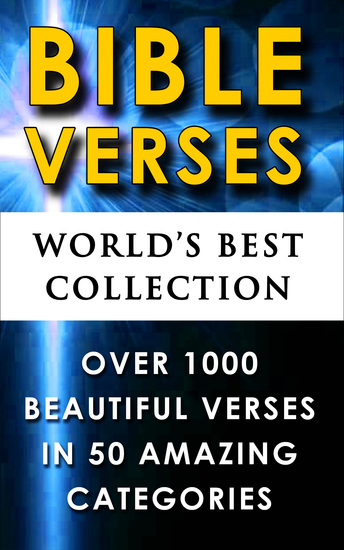Bible Verses - World's Best Collection - 1000+ Beautiful Verses to Read Memorize and Be Inspired By - cover