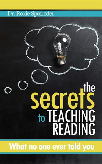The Secrets to Teaching Reading - What no one ever told you - cover