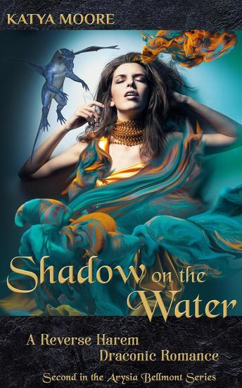 Shadow on the Water: A Reverse Harem Draconic Romance - Arysia Bellmont #2 - cover