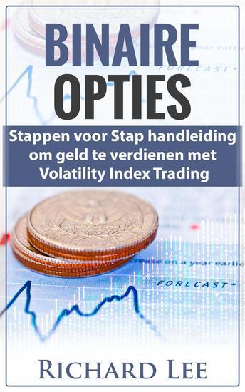 Binaire Opties: Stappen voor Stap handleiding om geld te verdienen met volatility Indicex Trading - cover