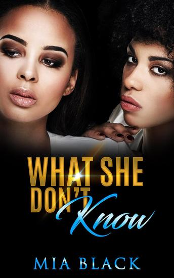 What She Don't Know - Secret Love Series #1 - cover