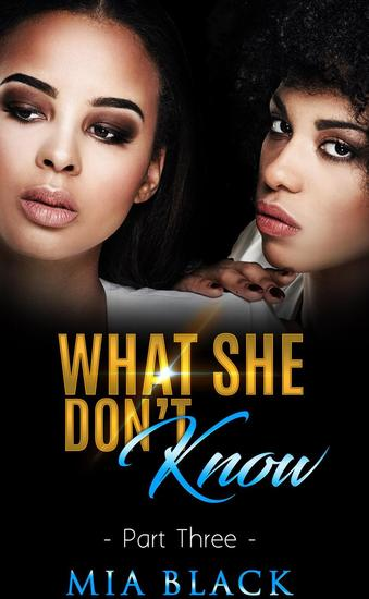 What She Don't Know 3 - Secret Love Series #3 - cover