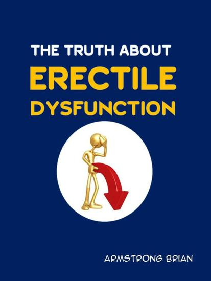 The Truth About Erectile Dysfunction - cover
