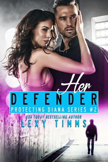 Her Defender - Protecting Diana Series #2 - cover