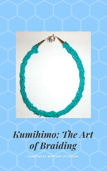 Kumihimo; The Japanese Art of Braiding 3rd Edition - cover