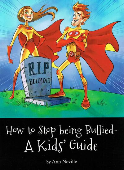 How to Stop Being Bullied - A Kid's Guide - cover