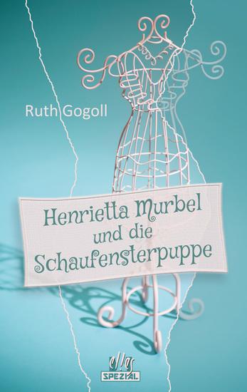 Henrietta Murbel und die Schaufensterpuppe - Ein Cosy-Krimi - cover