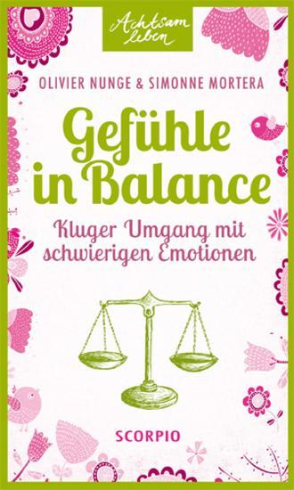 Gefühle in Balance - Kluger Umgang mit schwierigen Emotionen - cover