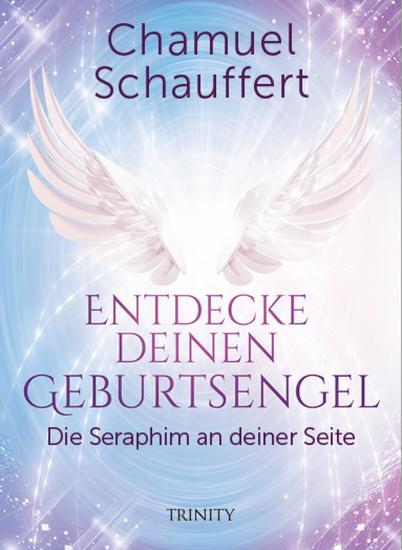 Entdecke deinen Geburtsengel - Die Seraphim an deiner Seite - cover