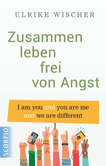 Zusammen leben frei von Angst - I am you and you are me and we are different - cover