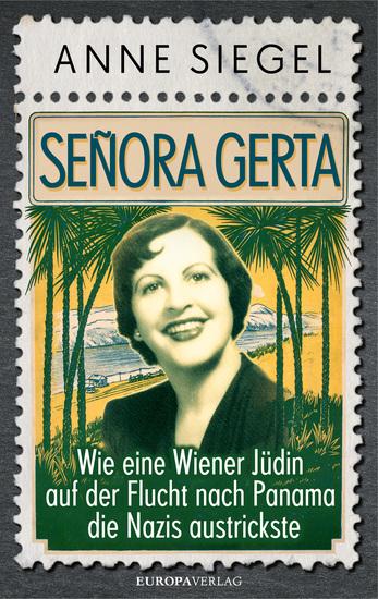 Senora Gerta - Wie eine Wiener Jüdin auf der Flucht nach Panama die Nazis austrickste - cover