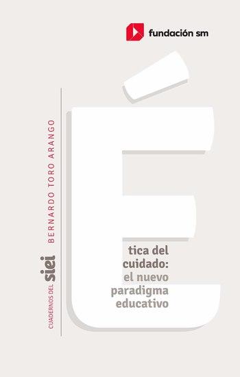 Ética del cuidado: el nuevo paradigma educativo - Elementos para una nueva cosmovisión - cover