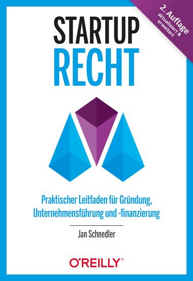 Startup-Recht - Praktischer Leitfaden für Gründung Unternehmensführung und -finanzierung - cover