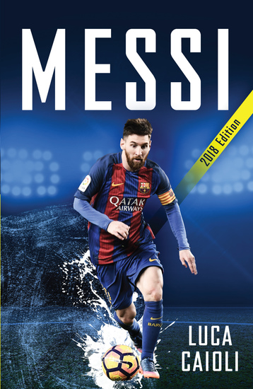 Messi – 2018 Updated Edition - More Than a Superstar - cover