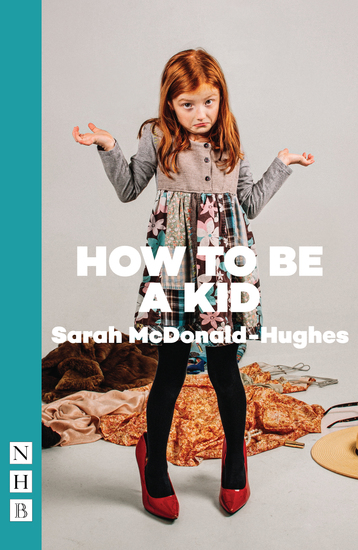 How To Be A Kid (NHB Modern Plays) - cover
