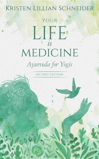 Your Life is Medicine - Ayurveda for Yogis - cover