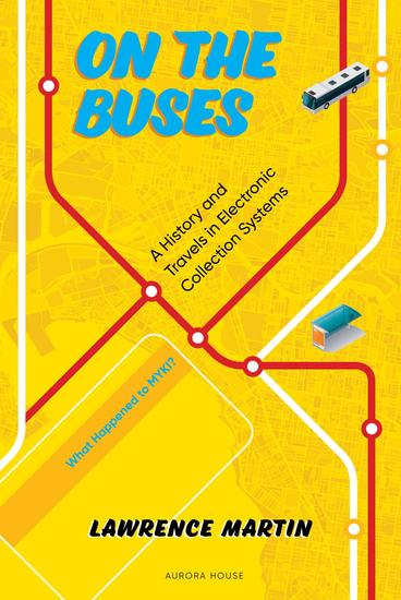 On the Buses - A History and Travels in Electronic Fare Collection Systems - cover