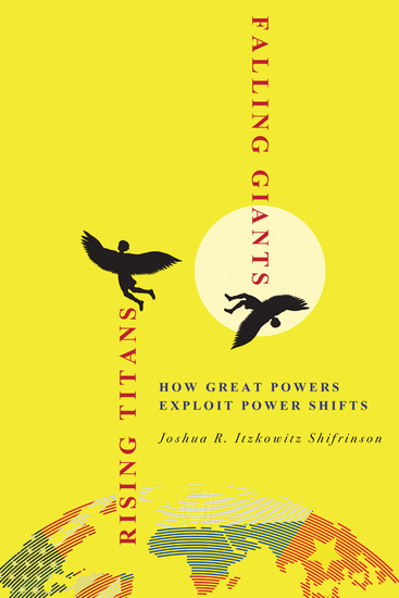 Rising Titans Falling Giants - How Great Powers Exploit Power Shifts - cover