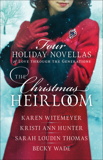 The Christmas Heirloom - Four Holiday Novellas of Love through the Generations - cover