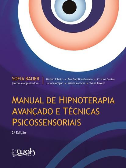 Manual de Hipnoterapia avançado e técnicas psicossensoriais - cover