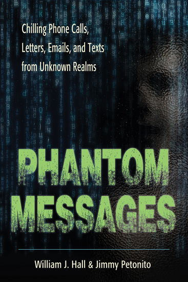 Phantom Messages - Chilling Phone Calls Letters Emails and Texts from Unknown Realms - cover