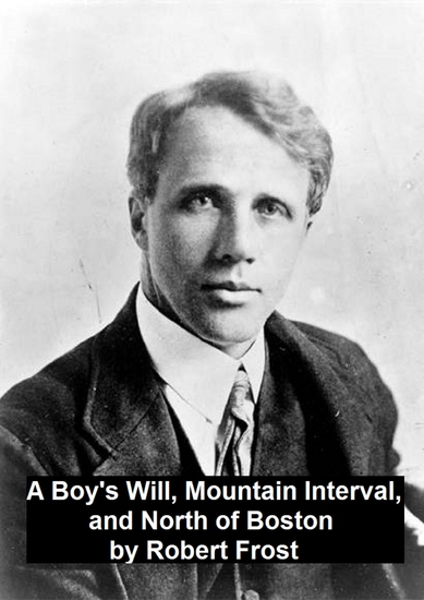 A Boy's Will Mountain Interval and North of Boston - cover