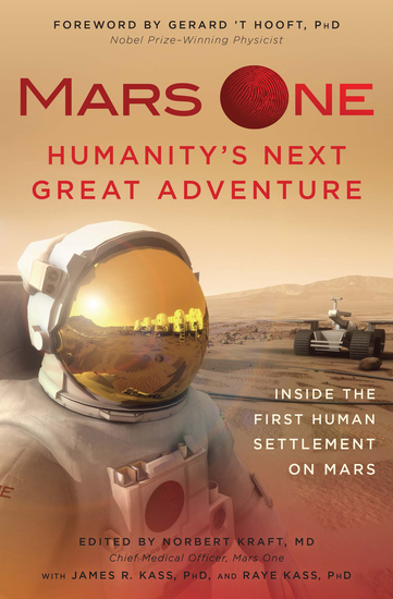 Mars One - Humanity's Next Great Adventure: Inside the First Human Settlement on Mars - cover