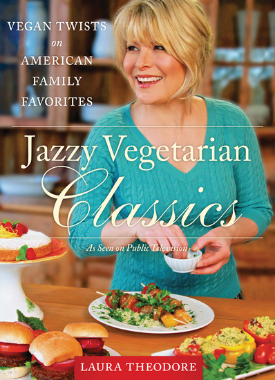 Jazzy Vegetarian Classics - Vegan Twists on American Family Favorites - cover