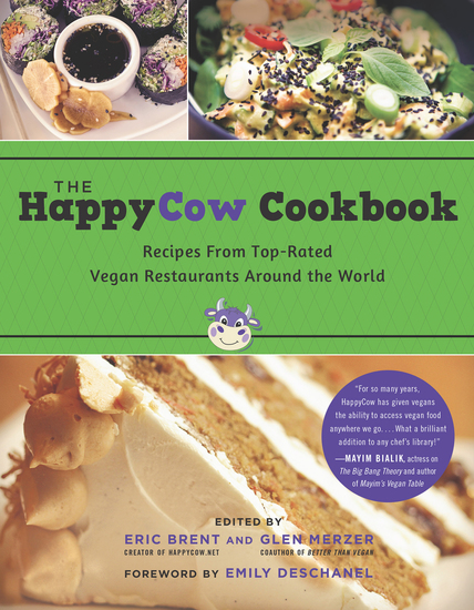 The HappyCow Cookbook - Recipes From Top-Rated Vegan Restaurants Around the World - cover