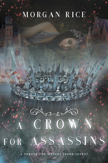 A Crown for Assassins (A Throne for Sisters—Book Seven) - cover
