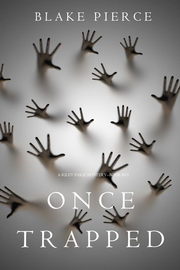 Once Trapped (A Riley Paige Mystery—Book 13) - cover