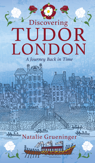 Discovering Tudor London - A Journey Back in Time - cover