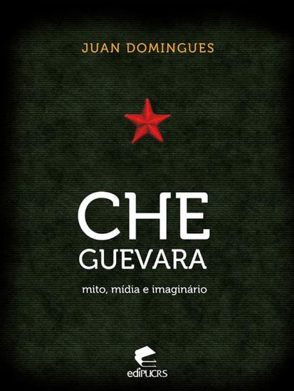 Che Guevara - mito mídia e imaginário - cover