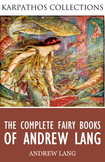 The Complete Fairy Books of Andrew Lang - cover