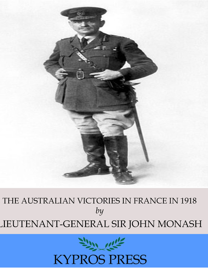 The Australian Victories in France in 1918 - cover