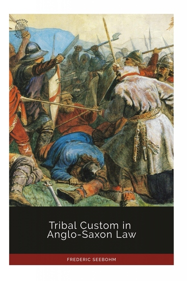 Tribal Custom in Anglo-Saxon Law - cover