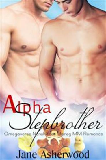 Alpha Stepbrother (Omegaverse Nonshifter Mpreg MM Romance) - cover